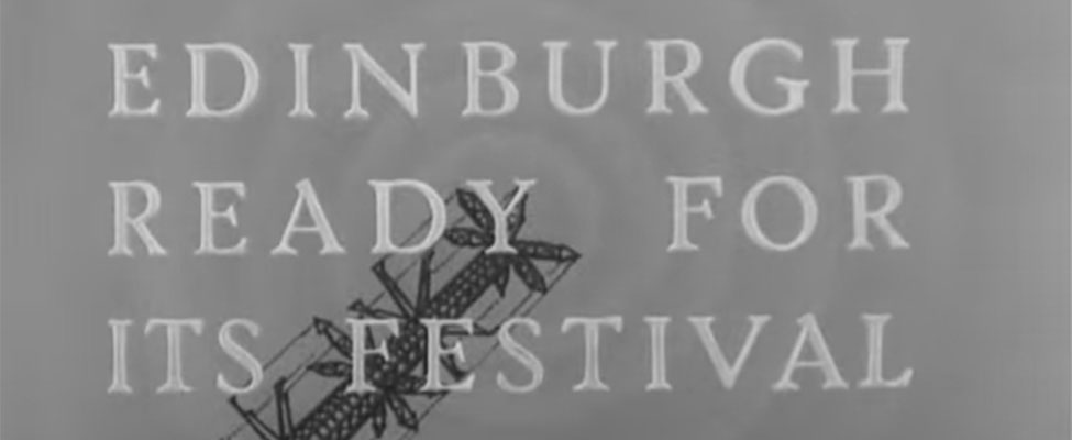 A screengrab from an old news reel report on Edinburgh's then-new festival. The image shows a radio transmitter behind the words 'Edinburgh Ready For Its Festival'