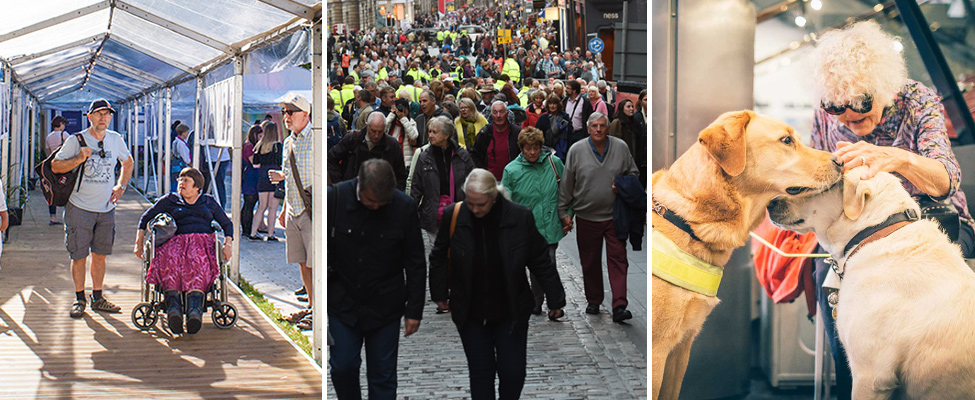 A 3 photo montage showing, from left to right, a man walking and a woman in a wheelchair at the Edinburgh International Book Festival, a crowd of people walking up the cobbled streets of Edinburgh towards the Royal Edinburgh Military Tattoo, and an elderly woman wearing dark glasses petting two assistance dogs